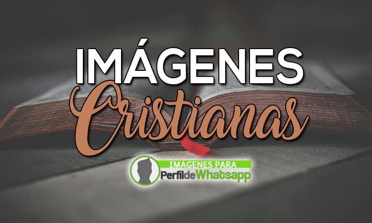 50 Imagenes Cristianas 2019