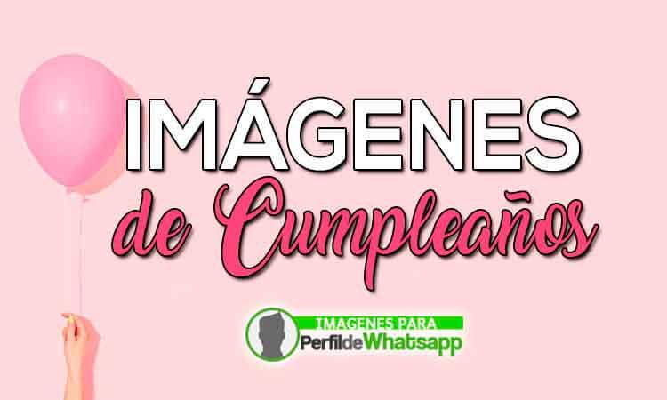 485 Tarjetas ó Imágenes De Cumpleaños